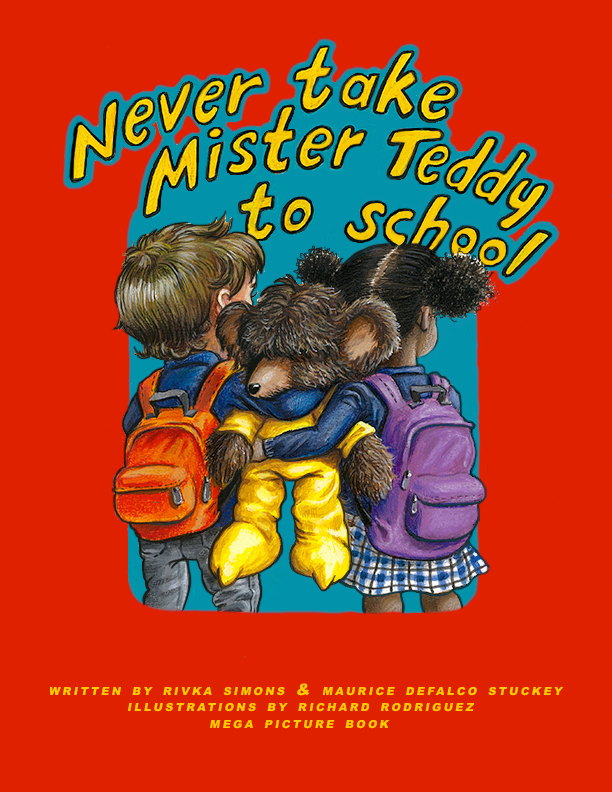 Never Take Mister Teddy To School